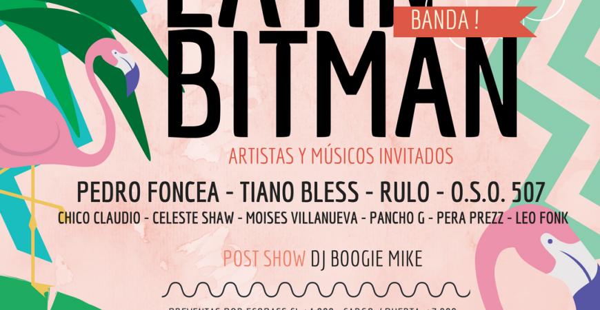 LATIN BITMAN (Banda e invitados)