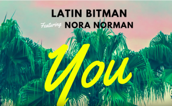 Latin Bitman 'You' Feat. Nora Norman (HOMIES)